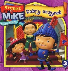 Rycerz Mike Magiczne opowieści 3 Dobry uczynek