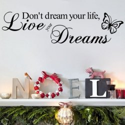 Naklejki Ścienna Don't Dream You Life. Live Your Dreams