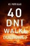 40 dni walki duchowej Dekalog Prawdziwa droga Dzisiaj trzeba wybrać