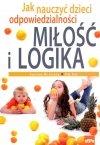 Miłość i logika Jak nauczyć dzieci odpowiedzialności