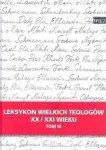 Leksykon wielkich teologów XX/XXI wieku t.3