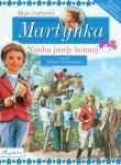 Martynka Moje czytanki Nauka jazdy konnej