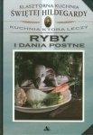 Klasztorna Kuchnia Św Hildegardy Ryby i dania postne