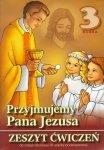 Przyjmujemy Pana Jezusa 3 Religia Zeszyt ćwiczeń
