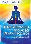 Kurs rozwoju zdolności parapsychicznych. Metoda Free Soul