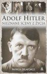 Adolf Hitler Nieznane sceny z życia