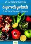 Superodżywianie Energia witalność zdrowie