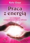 Praca z energią 111 ćwiczeń wzmacniających
