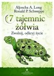 7 tajemnic żółwia Zwolnij odkryj życie