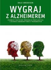 Wygraj z alzheimerem Pierwszy Skuteczny Program W Profilaktyce I Leczeniu Zaburzeń Funkcji Poznawczych