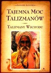 Tajemna moc talizmanów Talizmany Wschodu
