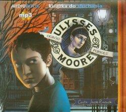 Ulysses Moore 11 Ogród Popiołu Audiobook