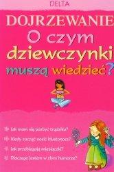 Dojrzewanie O czym dziewczynki muszą wiedzieć?