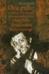 Obraz gruźlicy na przełomie XIX i XX wieku w literaturze pięknej okresu Młodej Polski i dwudziestolecia międzywojennego