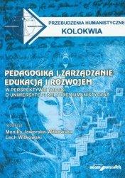 Pedagogika i zarządzanie edukacją i rozwojem w perspektywie troski o uniwersytet i kulturę humanistyczną