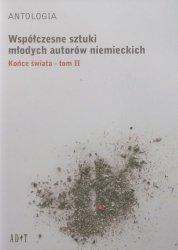 Antologia Współczesne sztuki młodych autorów niemieckich t.2 Końce świata