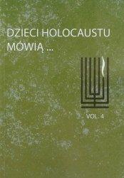 Dzieci Holocaustu mówią tom 4