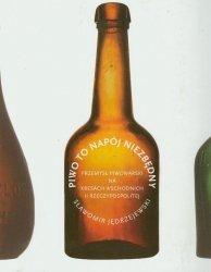 Piwo to napój niezbędny
