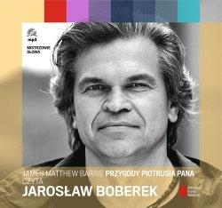 Przygody Piotrusia Pana czyta Jarosław Boberek Audiobook