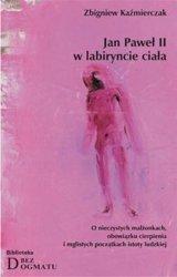 Jan Paweł II w labiryncie ciała