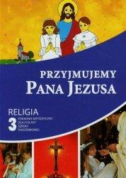 Przyjmujemy Pana Jezusa 3 Poradnik metodyczny z płytą CD