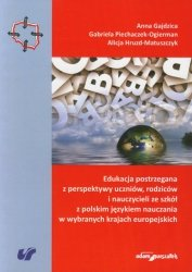 Edukacja postrzegana z perspektywy uczniów, rodziców i nauczycieli ze szkół z polskim językiem nauczania w wybranych krajach europejskich