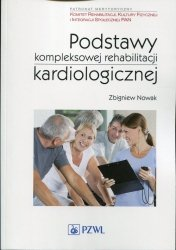 Podstawy kompleksowej rehabilitacji kardiologicznej