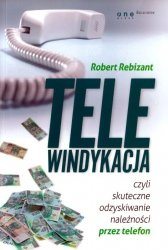 Telewindykacja, czyli skuteczne odzyskiwanie należności przez telefon