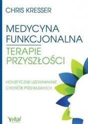 Medycyna funkcjonalna terapie przyszłości. Holistyczne uzdrawianie chorób przewlekłych