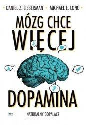 Mózg chce więcej Dopamina. Naturalny dopalacz