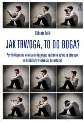 Jak trwoga, to do Boga?
