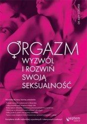 Orgazm. Wyzwól i rozwiń swoją seksualność