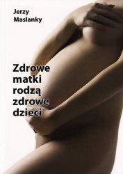 Zdrowe matki rodzą zdrowe dzieci, Zdrowa Kobieta To Zdrowa Rodzina