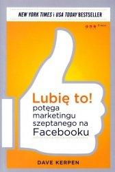 Lubię to! Potęga marketingu szeptanego na Facebooku