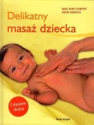 Delikatny masaż dziecka. Z masażem shiatsu