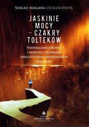 Jaskinie mocy czakry Tolteków