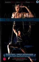 Alchemia uwodzenia czyli jak hipnotycznie kontrolować umysły, uczucia i zachowania seksualne kobiet