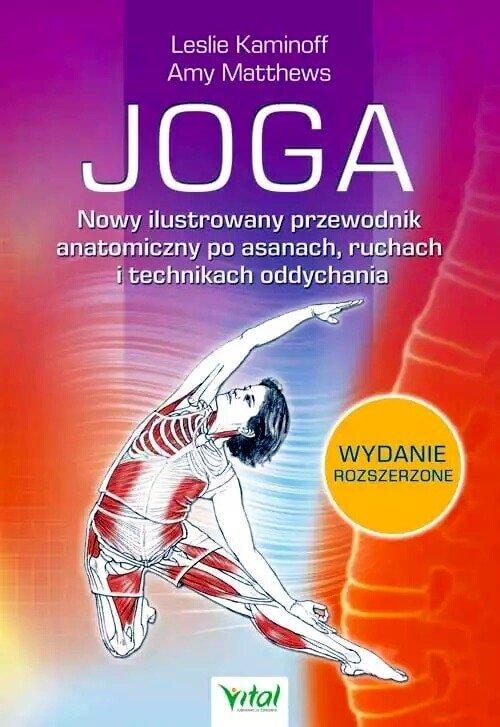 Joga Nowy ilustrowany przewodnik anatomiczny po asanach, ruchach i technikach oddychania