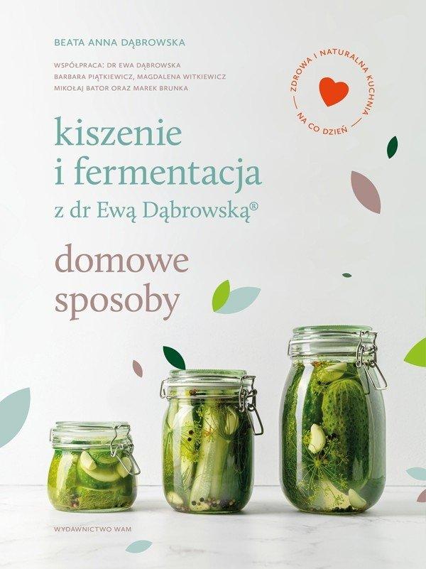 Kiszenie i fermentacja z dr Ewą Dąbrowską®. Domowe sposoby