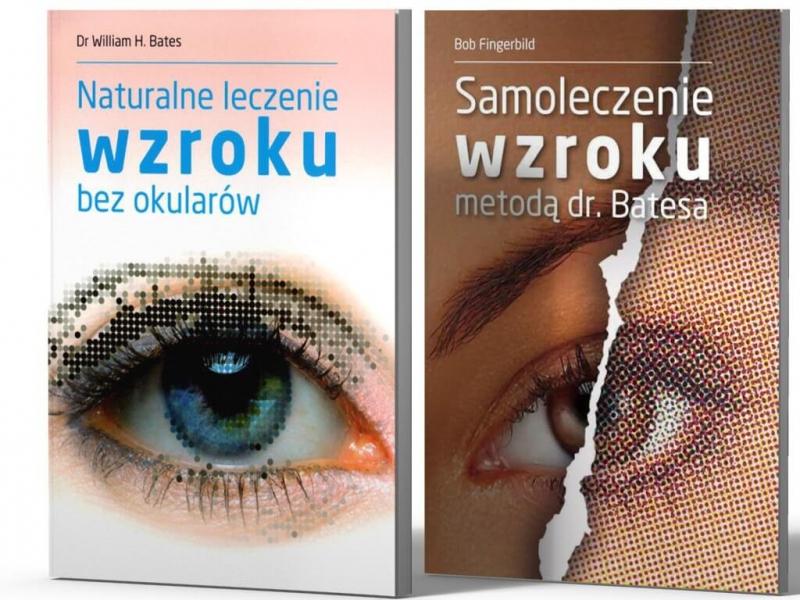 Naturalne leczenie wzroku bez okularów Samoleczenie wzroku metodą dr. Bates''a