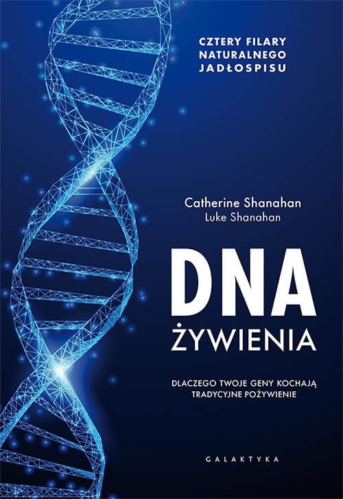 DNA żywienia. Dlaczego twoje geny kochają tradycyjne pożywienie