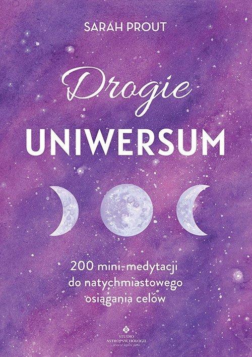 Drogie Uniwersum 200 mini medytacji do natychmiastowego osiągania celów