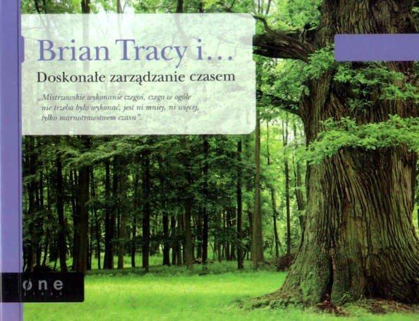 Brian Tracy i Doskonałe zarządzanie czasem