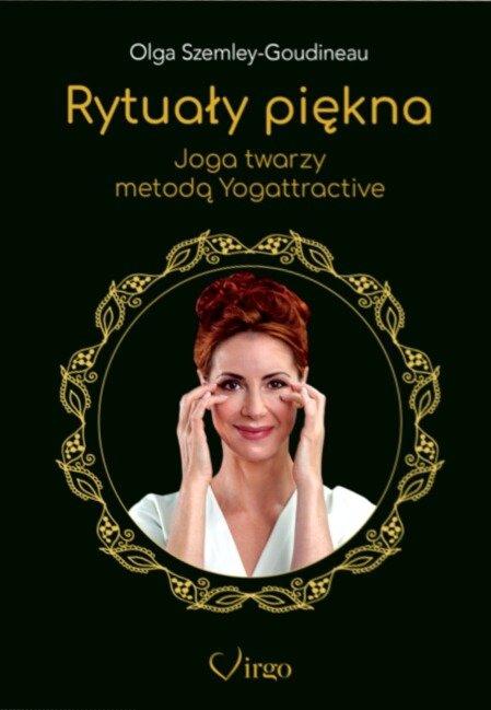 Rytuały piękna Joga twarzy metodą Yogattractive