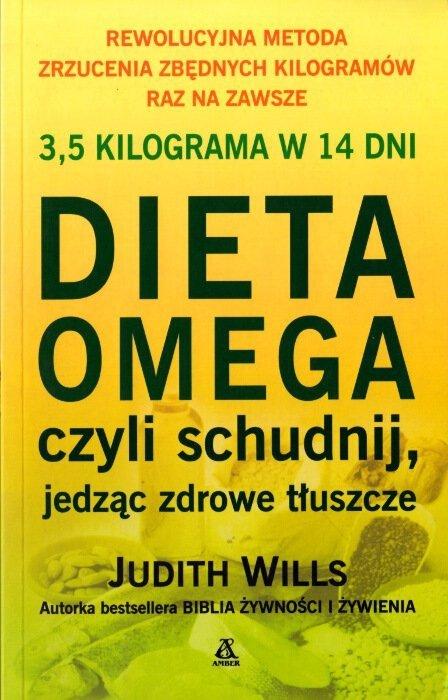 Dieta Omega czyli schudnij jedząc zdrowe tłuszcze