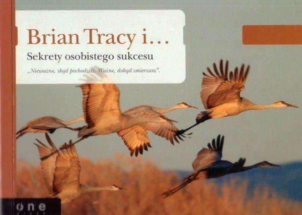 Brian Tracy i Sekrety osobistego sukcesu