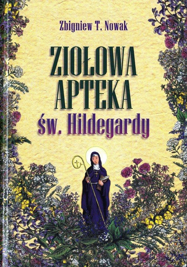 Ziołowa apteka Św. Hildegardy