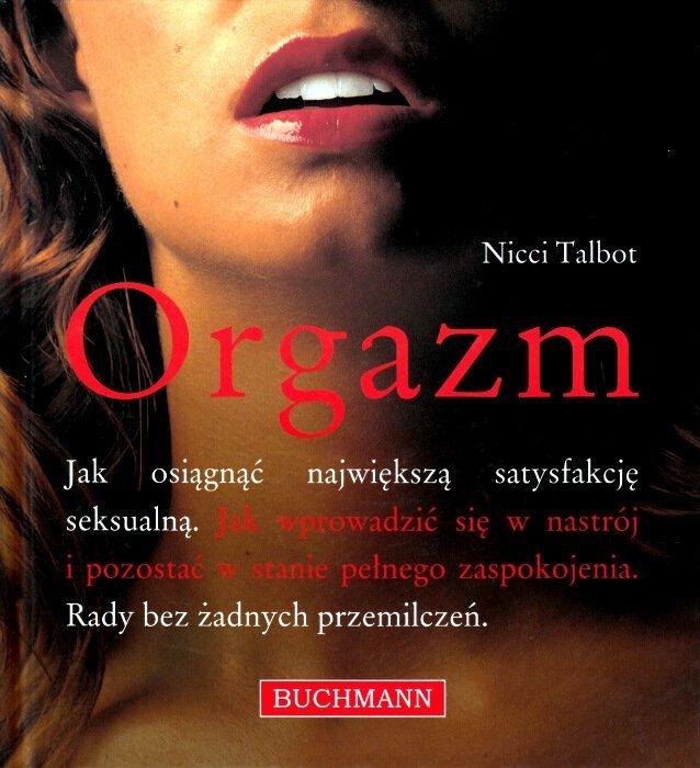 Orgazm. Jak osiągnąć największą satysfakcję seksualną