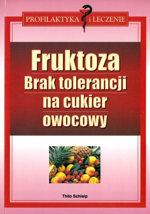 Fruktoza. Brak Tolerancji na Cukier Owocowy