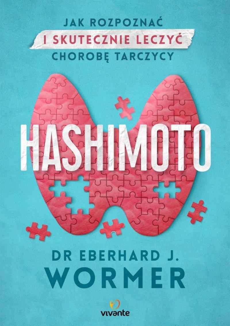 Hashimoto. Jak rozpoznać i skutecznie leczyć